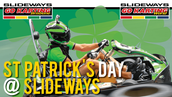 St Patrick's Day at Slideways Go Karting Centres